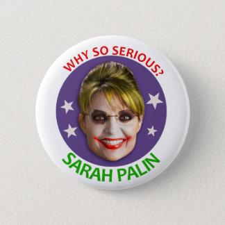 Bóton Redondo 5.08cm Sarah Palin, por que tão sério?