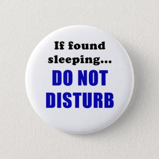 Bóton Redondo 5.08cm Se encontrado dormir não perturba