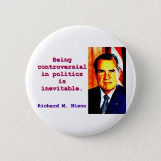 Bóton Redondo 5.08cm Sendo controverso na política - Richard Nixon .jp