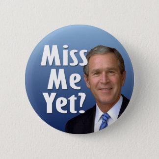 Bóton Redondo 5.08cm Senhorita mim ainda? George W Bush