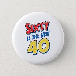 Bóton Redondo 5.08cm Sessenta são o aniversário 40 novo