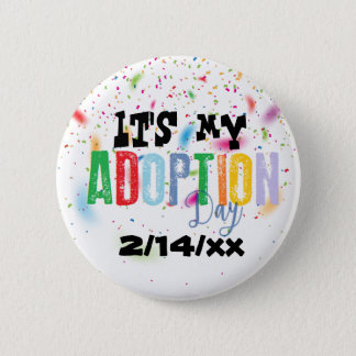 Bóton Redondo 5.08cm Seu meu dia da adopção por ozias