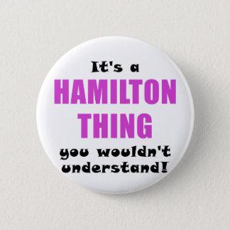 Bóton Redondo 5.08cm Seu uma coisa que de Hamilton você não