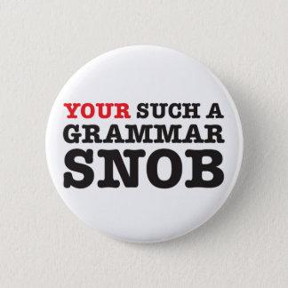 Bóton Redondo 5.08cm Seus botões de um snobe da gramática