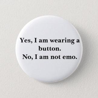 Bóton Redondo 5.08cm Sim, eu estou vestindo um botão. Não, eu não sou