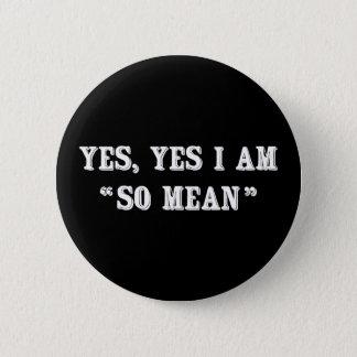 """Bóton Redondo 5.08cm Sim, sim eu sou """"assim que signifique """""""