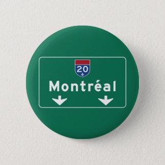 Bóton Redondo 5.08cm Sinal de estrada de Montreal, Canadá