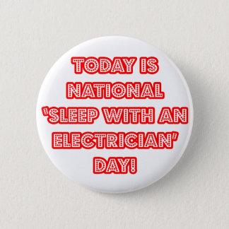 """Bóton Redondo 5.08cm """"Sono com dia nacional de um eletricista"""""""