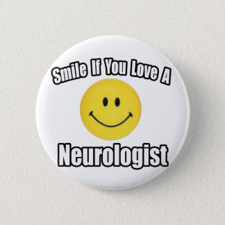 Bóton Redondo 5.08cm Sorriso se você ama um neurologista