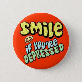 Bóton Redondo 5.08cm Sorriso se você é deprimido
