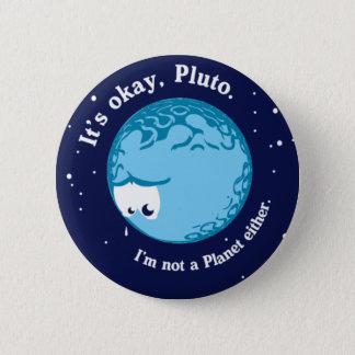 Bóton Redondo 5.08cm sua aprovação pluto eu não sou um planeta tampouco