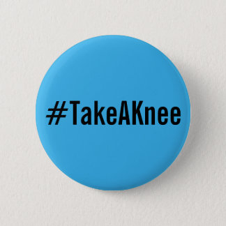 Bóton Redondo 5.08cm #TakeAKnee, texto preto corajoso no botão azul