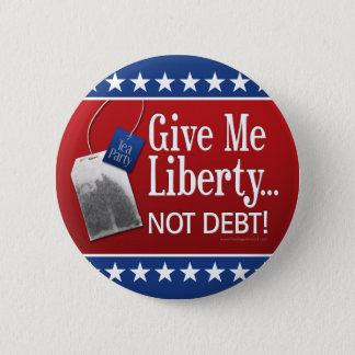 Bóton Redondo 5.08cm Tea party: Dê-me a liberdade… Não débito!
