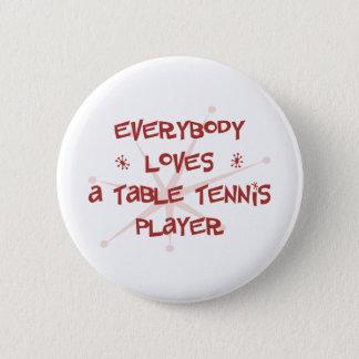 Bóton Redondo 5.08cm Todos ama um jogador de ténis de mesa