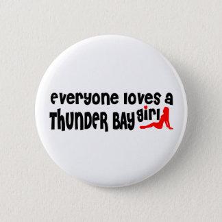 Bóton Redondo 5.08cm Todos ama uma menina de Thunder Bay