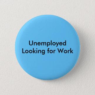 Bóton Redondo 5.08cm Trabalho de procura desempregado