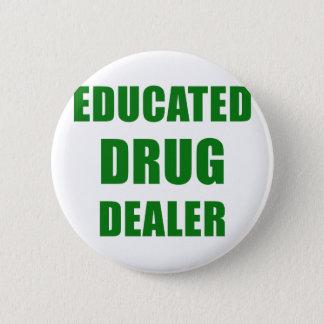 Bóton Redondo 5.08cm Traficante de drogas educado