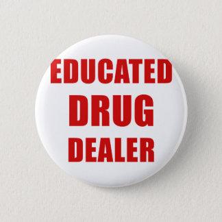 Bóton Redondo 5.08cm Traficante de drogas educado (farmacêutico)