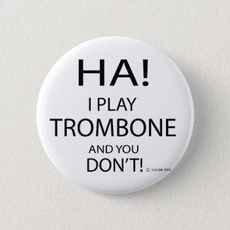 Bóton Redondo 5.08cm Trombone do Ha