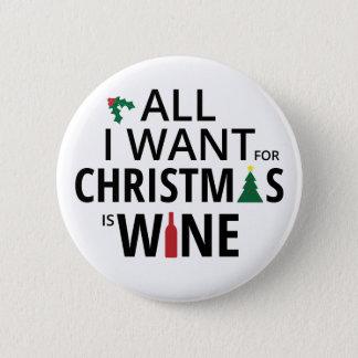 Bóton Redondo 5.08cm Tudo que eu quero para o Natal é vinho - humor do