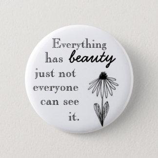 Bóton Redondo 5.08cm Tudo tem a beleza apenas não que todos pode ver o