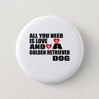 Bóton Redondo 5.08cm Tudo você precisa o design dos cães do GOLDEN