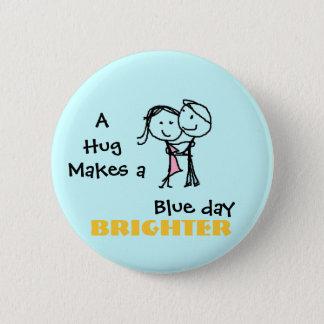 Bóton Redondo 5.08cm Um abraço faz um dia azul mais brilhante