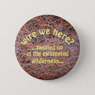 Bóton Redondo 5.08cm um botão para o indivíduo filosòfica ocupado