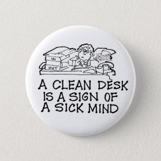Bóton Redondo 5.08cm Uma mesa limpa é um sinal de um botão doente da