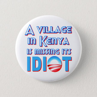Bóton Redondo 5.08cm Uma vila em Kenya está faltando seu idiota Obama