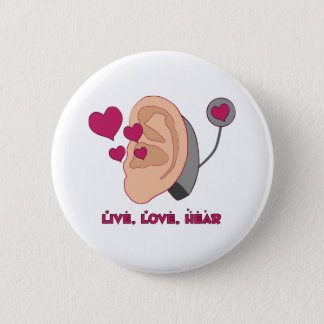 Bóton Redondo 5.08cm Viva, ame, ouça o botão