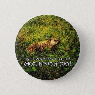 Bóton Redondo 5.08cm Vive cada dia como é dia de Groundhog! botão