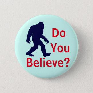 Bóton Redondo 5.08cm Você acredita? Botão de Bigfoot