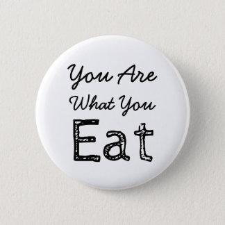 Bóton Redondo 5.08cm Você é o que você come o botão