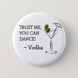 Bóton Redondo 5.08cm Você pode dançar, botão do humor do álcool