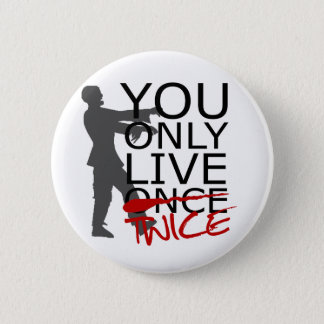 Bóton Redondo 5.08cm Você vive somente duas vezes zombi