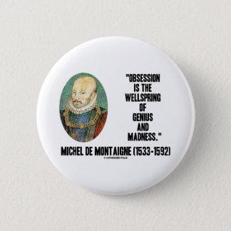 Bóton Redondo 5.08cm Wellspring Gênio Loucura de Montaigne da obsessão