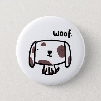 Bóton Redondo 5.08cm Woof. Botão/crachá do cão