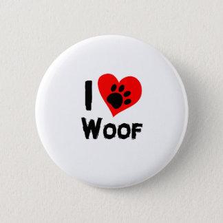 Bóton Redondo 5.08cm Woof engraçado do amor do animal de estimação I da