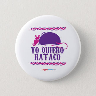 Bóton Redondo 5.08cm Yo Quiero Rataco