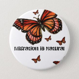 Bóton Redondo 7.62cm A migração é monarca natural