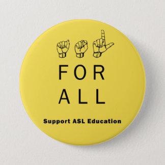 Bóton Redondo 7.62cm ASL para TUDO - Pin da educação do ASL do apoio