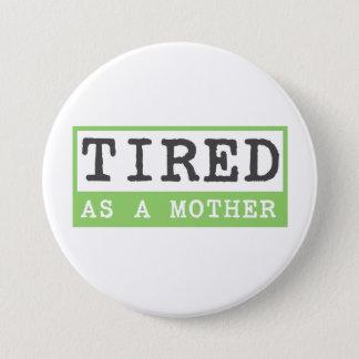 Bóton Redondo 7.62cm Cansado como uma mãe: Humor novo da mamã