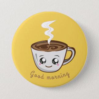 Bóton Redondo 7.62cm Chávena de café de Kawaii, bom dia do chá |