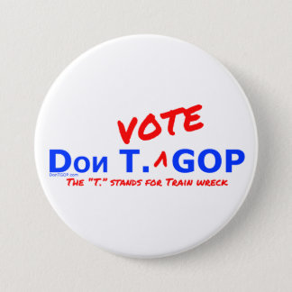 Bóton Redondo 7.62cm Destruição de Don T. Voto GOP/trem - botão