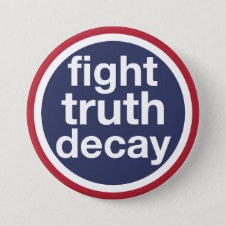 Bóton Redondo 7.62cm Deterioração da verdade da luta