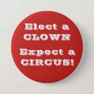 Bóton Redondo 7.62cm Eleja um palhaço, espere um circo!  Anti botão do