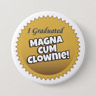 """Bóton Redondo 7.62cm """"Eu graduei magnum com botão de Clownie"""""""