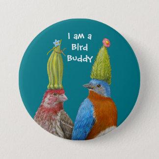 Bóton Redondo 7.62cm Eu sou um pino do amigo do pássaro