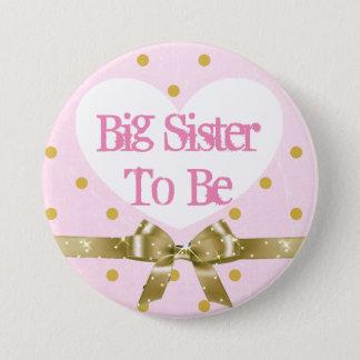 Bóton Redondo 7.62cm Irmã a ser botão cor-de-rosa e do ouro do chá de